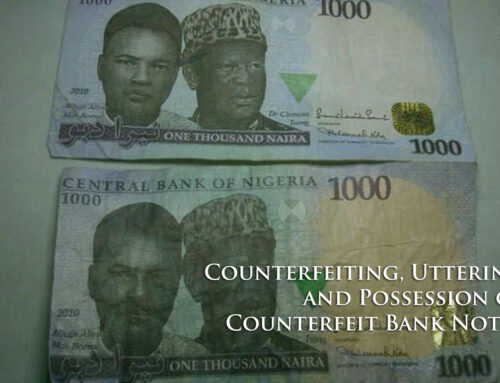Counterfeiting, Uttering and Possession of Counterfeit Bank Notes