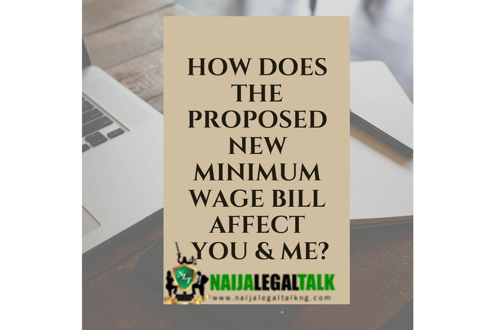 HOW DOES THE PROPOSED NEW MINIMUM WAGE BILL AFFECT YOU & ME?