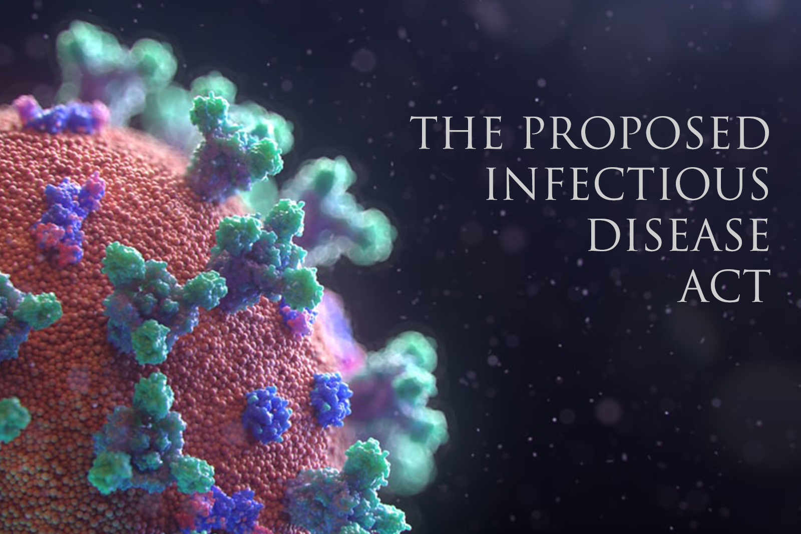 THE PROPOSED INFECTIOUS DISEASE ACT