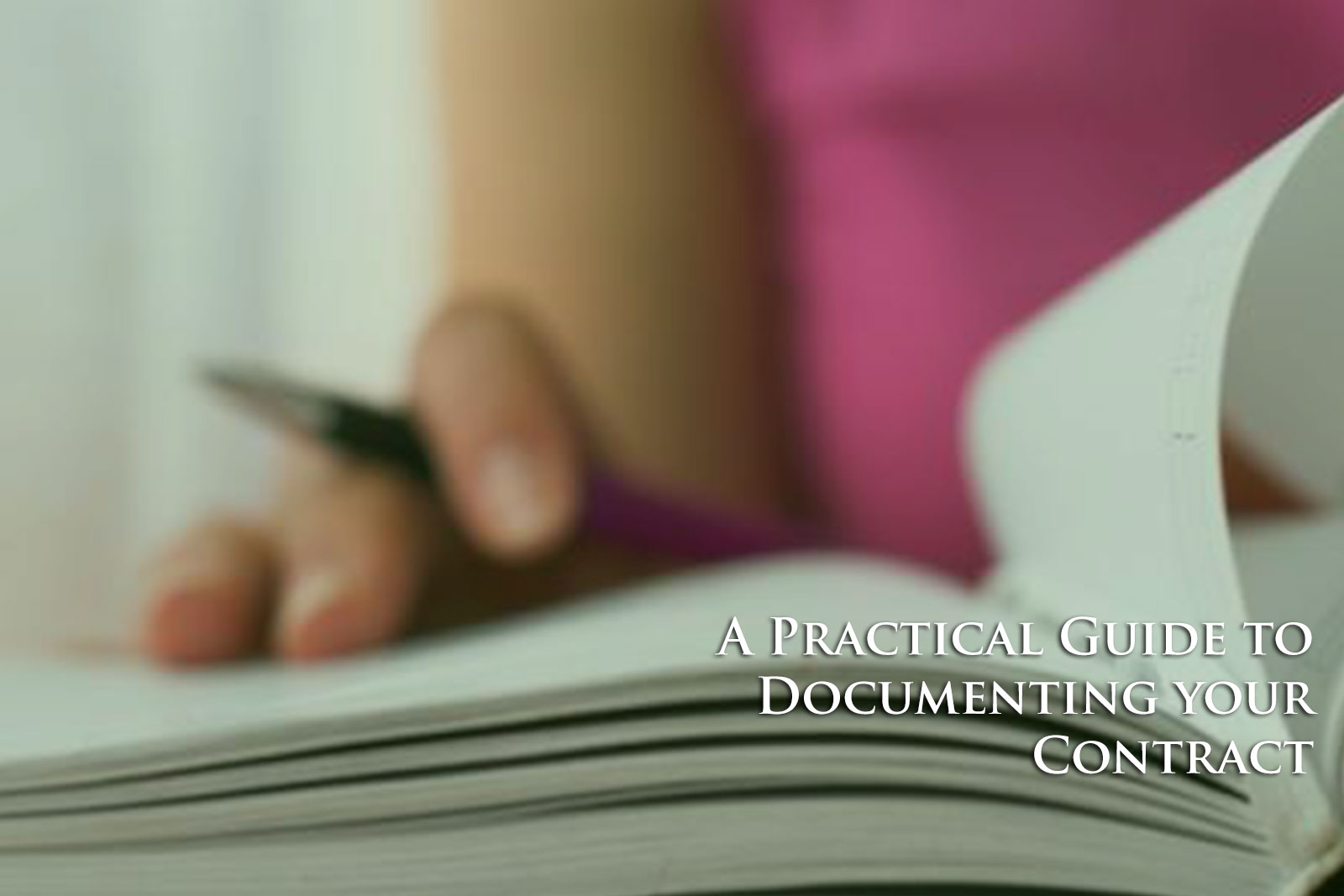 A Practical Guide to Documenting your Contract