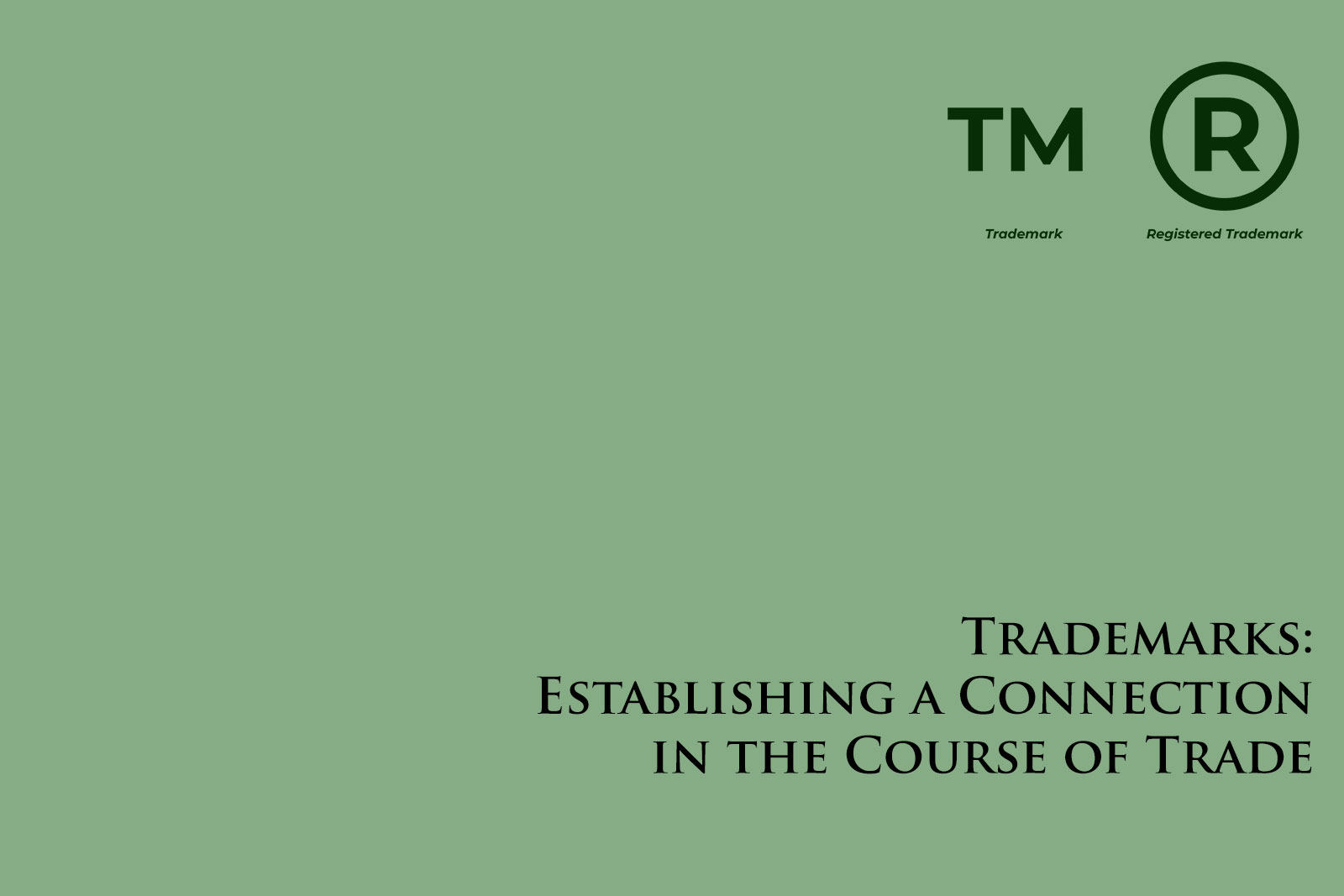 Trademarks: Establishing a Connection in the Course of Trade