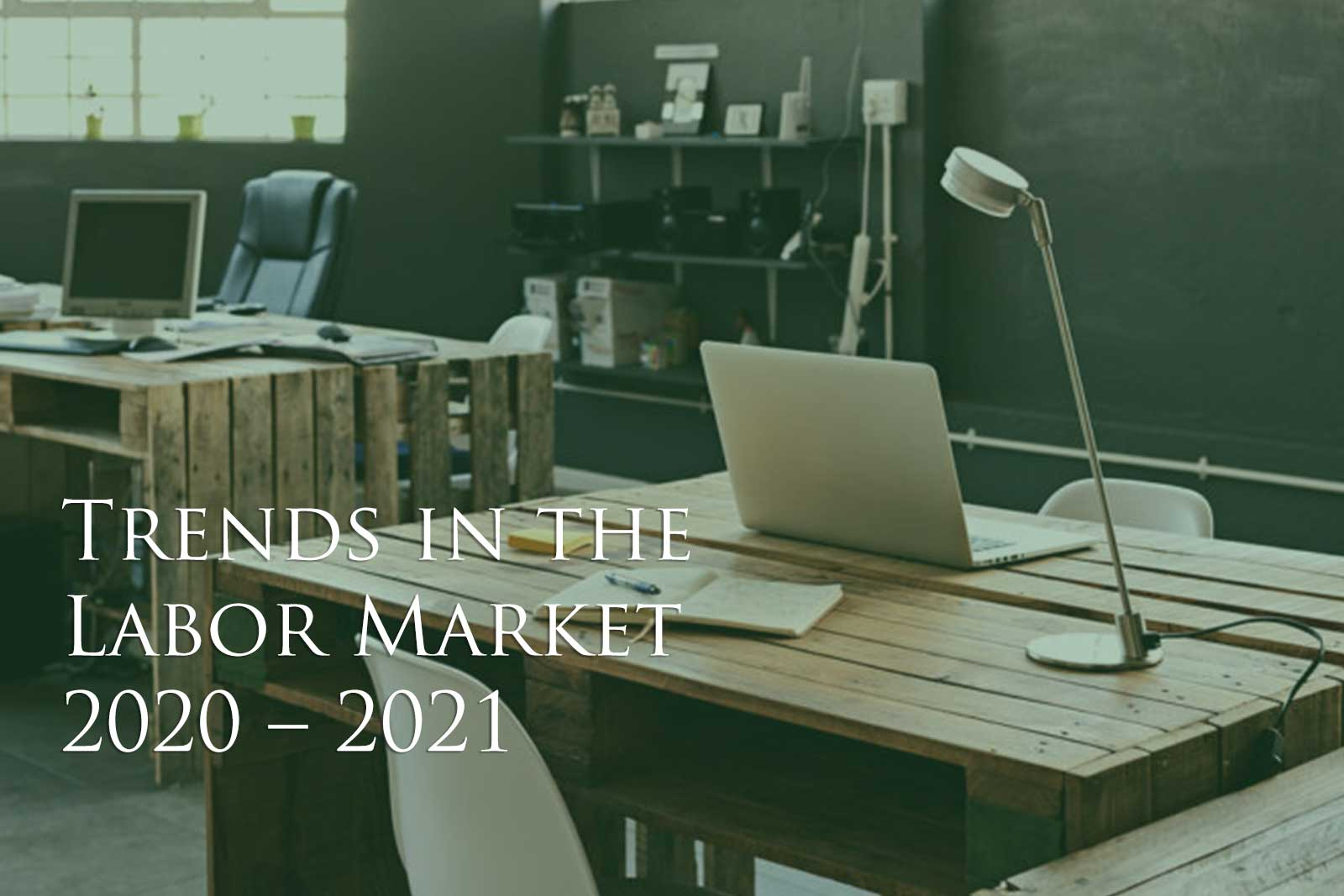 Trends in the Labor Market 2020 – 2021