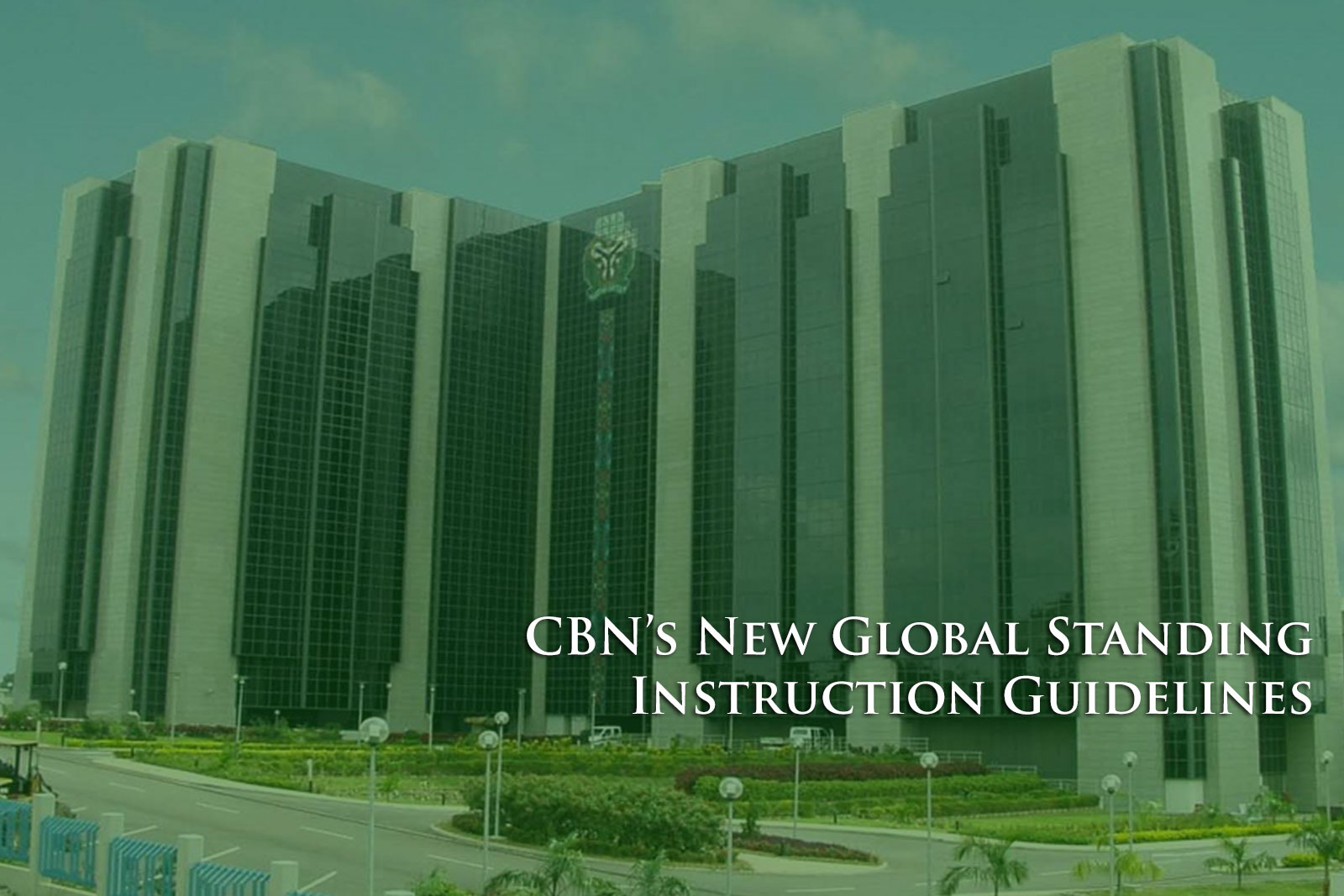 CBN's New Global Standing Instruction Guidelines