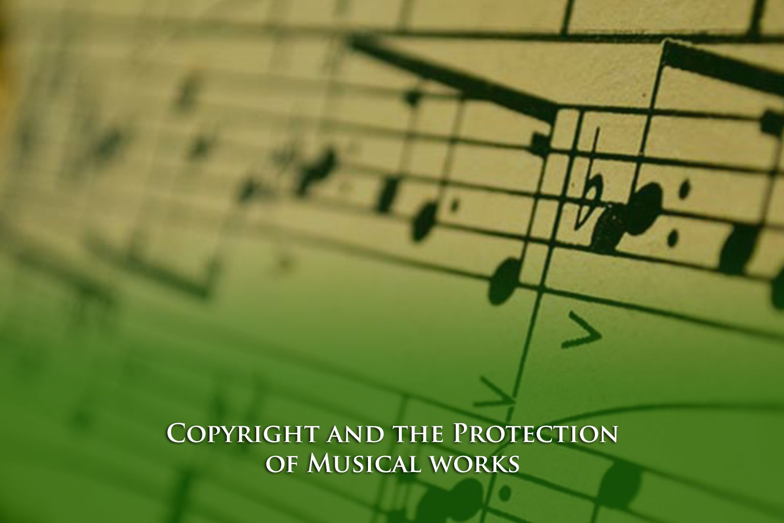 Copyright and the Protection of Musical works