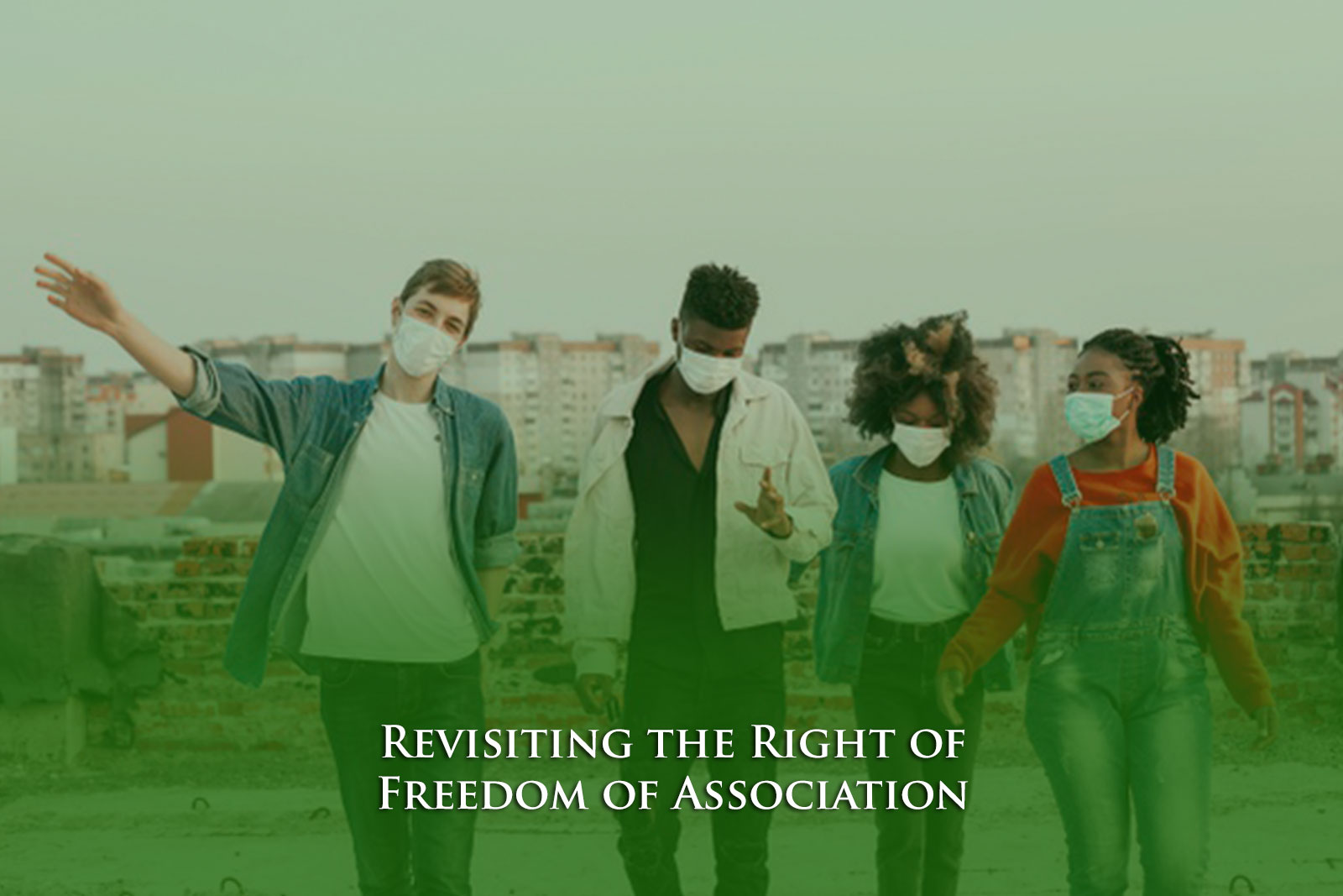 Revisiting the Right of Freedom of Association