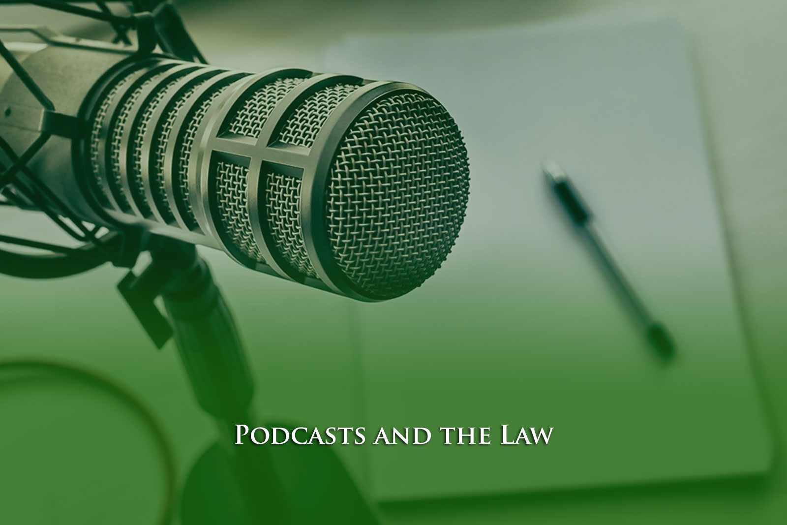 Podcasts and the Law